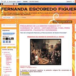 PREGUNTAS DE LA UNMSM SABADO 17 Y DOMINGO 18 -2012 - HIST.UNIVERSAL Y DEL PERÚ, GEOGRAFÍA , FILOSOFÍA Y ECONOMÍA
