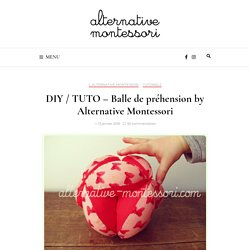 Balle de préhension tutoriel ❤ Alternative Montessori