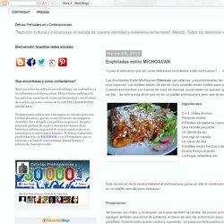 Delicias Prehispánicas y Contemporaneas: Enchiladas estilo MICHOACAN