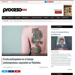 El arte prehispánico en el tatuaje contemporáneo, exposición en Tlatelolco - Proceso