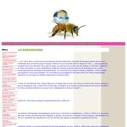 LA PREHISTOIRE - Si tu aimes le miel, ne crains pas les abeilles.