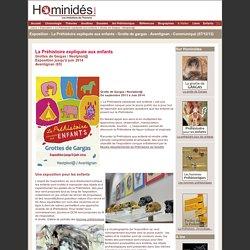 La Préhistoire expliquée aux enfants - Exposition - Gargas- Hominidés