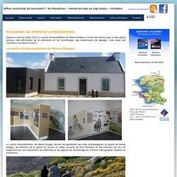 préhistoire, archéologie, centre d'interprétation à Plouhinec, vacances, finistère