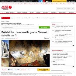 Préhistoire. La nouvelle grotte Chauvet fait-elle toc ?