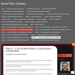 TEMA 13 – 3: DE LA PREHISTORIA A LA EDAD MEDIA. LA EDAD MEDIA