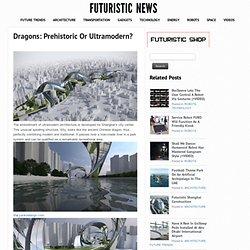 Dragons: Prehistoric Or Ultramodern?