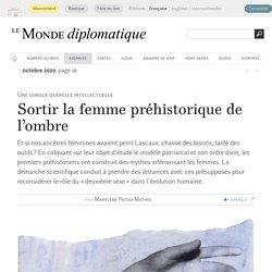 Sortir la femme préhistorique de l'ombre, par Marylène Patou-Mathis (Le Monde diplomatique, octobre 2020)