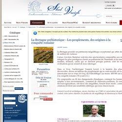 La Bretagne préhistorique - Les peuplements, des origines à la c - Skol vreizh