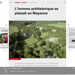 L'homme préhistorique se plaisait en Mayenne