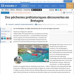Sciences et Technologies : Des pêcheries préhistoriques découvertes en Bretagne