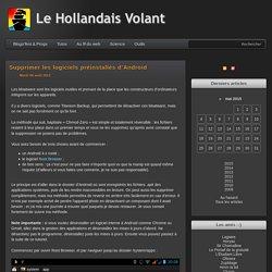 Supprimer les bloatware (logiciels préinstallés) d'Android 4.x