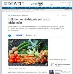 Preisentwicklung: Inflation so niedrig wie seit 2010 nicht mehr