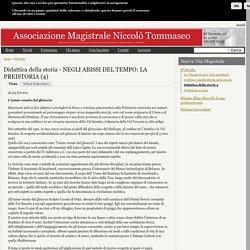 Didattica della storia - NEGLI ABISSI DEL TEMPO: LA PREISTORIA (4)