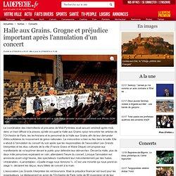 Halle aux Grains. Grogne et préjudice important après l'annulation d'un concert - 27/04/2014