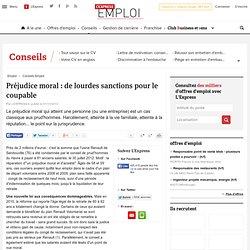 Préjudice moral : de lourdes sanctions pour le coupable