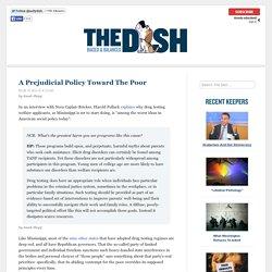 A Prejudicial Policy Toward The Poor
