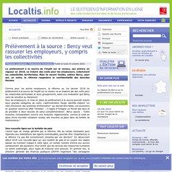 Prélèvement à la source : Bercy veut rassurer les employeurs, y compris les collectivités