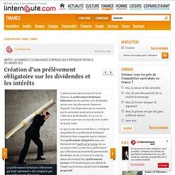Création d'un prélèvement obligatoire sur les dividendes et les intérêts - Impôts en 2013 - L'Internaute Argent