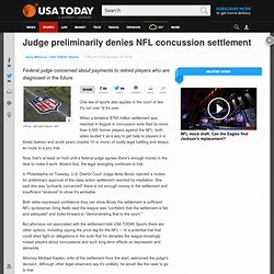 Judge preliminarily denies NFL concussion settlement