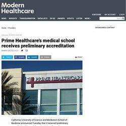 Prime Healthcare's medical school receives preliminary accreditation