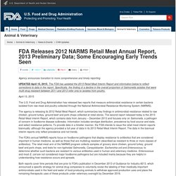 FDA 13/04/15 FDA Releases 2012 NARMS Retail Meat Annual Report, 2013 Preliminary Data; Some Encouraging Early Trends Seen