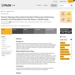 Shorter Telomeres May Mark Early Risk of Dementia: Preliminary Analysis of 62 Participants from the Nurses' Health Study