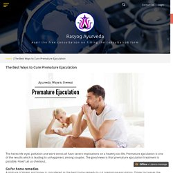 The Best Ways to Cure Premature Ejaculation