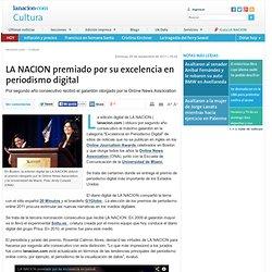 LA NACION premiado por su excelencia en periodismo digital