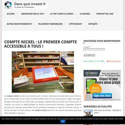 Compte Nickel : Le Premier Compte Accessible à Tous ! - Dans-quoi-investir.fr