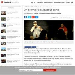Un premier album pour Tonic - TopoLocal Saint-Jérôme