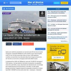 Le Havre : Premier avitaillement de paquebot en GNL réussi