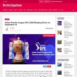 Indian Premier League (IPL) 2020 Banging doors on September 19