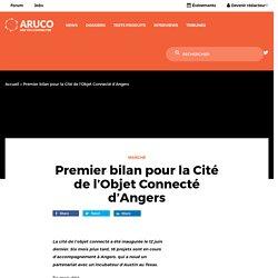 Premier bilan pour la Cité de l'Objet Connecté d'Angers