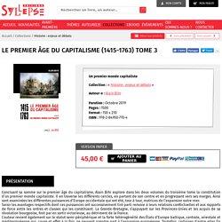 Le premier âge du capitalisme (1415-1763) Tome 3