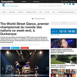 The World Street Dance, premier championnat du monde des nations ce week-end, à Dunkerque