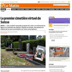 Deuil: Le premier cimetière virtuel de Suisse