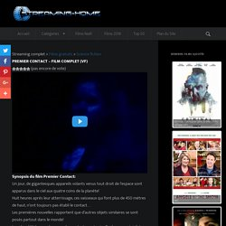 Premier Contact - Film complet (VF) I Streaming Gratuit