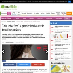 'Child Labor Free', le premier label contre le travail des enfants
