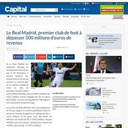 Le Real Madrid, premier club de foot à dépasser 500 millions d'euros de revenus