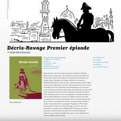 Décris-Ravage Premier épisode – LES ÉDITIONS ATRABILE