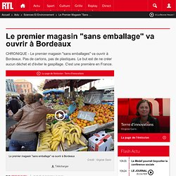 """Le premier magasin """"sans emballage"""" va ouvrir à Bordeaux"""