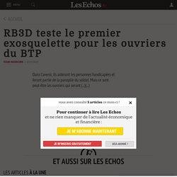 RB3D teste le premier exosquelette pour les ouvriers du BTP - Les Echos