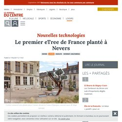 Le premier eTree de France planté à Nevers - Nevers (58000) - Le Journal du Centre
