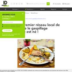 INFO DURABLE 23/11/18 Paris : le premier réseau local de lutte contre le gaspillage alimentaire est né ! Le XIVe arrondissement de Paris a lancé le 21 novembre son réseau de lutte contre le gaspillage alimentaire.