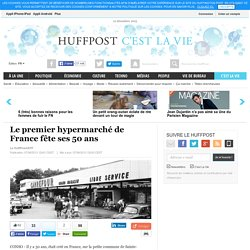 Le premier hypermarché de France fête ses 50 ans