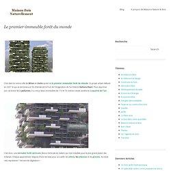 Le premier-immeuble forêt du monde - Maisons Nature Bois