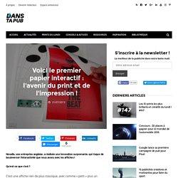 Voici le premier papier interactif : l'avenir du print et de l'impression ! – Dans Ta Pub