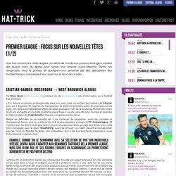 Premier League : Focus sur les nouvelles têtes (1/2)