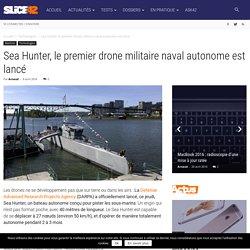Sea Hunter, le premier drone militaire naval autonome est lancé