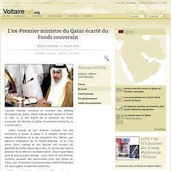 L'ex-Premier ministre du Qatar écarté du Fonds souverain